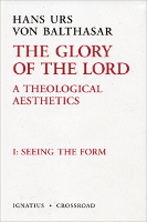 The Glory of the Lord, Vol. 1 (2nd Ed): Seeing the Form