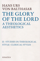 The Glory of the Lord, Vol. 2: Studies in Theological Style: Clerical Styles