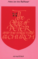 The Office of Peter And the Structure of the Church, 2nd Edition