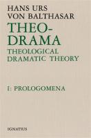 Theo-Drama, Vol. 1: Prologomena