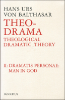 Theo-Drama, Vol. 2: Dramatis Personae: Man in God