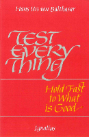 Test Everything, Hold Fast to What Is Good