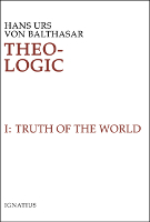 Theo-Logic, Vol. 1: Truth of the World
